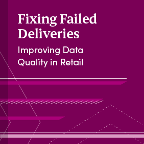 Fixing Failed Deliveries - Improving Data Quality in Retail