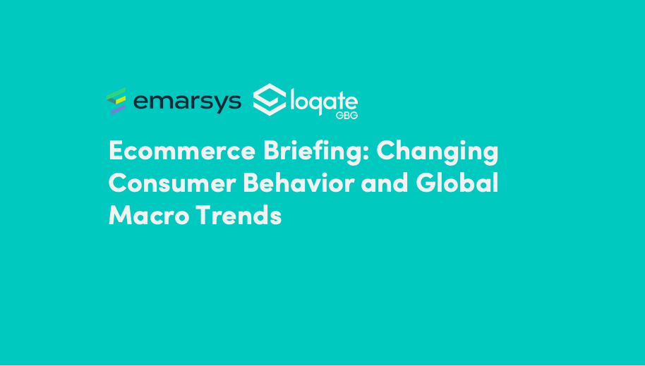Webinar Recap – Ecommerce Briefing: Changing Consumer Behavior and Global Macro Trends